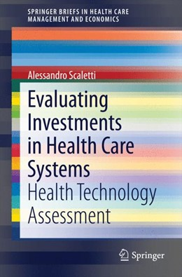 Abbildung von Scaletti | Evaluating Investments in Health Care Systems | 2014 | Health Technology Assessment