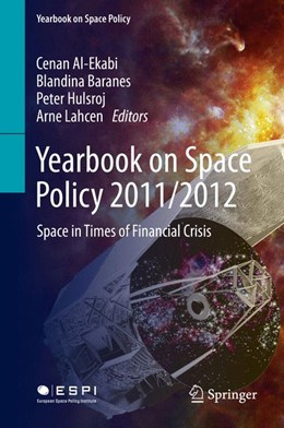 Abbildung von Al-Ekabi / Baranes / Hulsroj / Lahcen | Yearbook on Space Policy 2011/2012 | 2014 | Space in Times of Financial Cr...