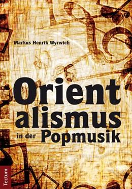Abbildung von Wyrwich | Orientalismus in der Popmusik | 2013