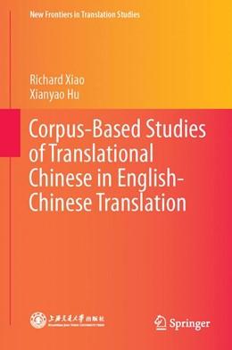 Abbildung von Xiao / Hu | Corpus-Based Studies of Translational Chinese in English-Chinese Translation | 1st ed. 2015 | 2015