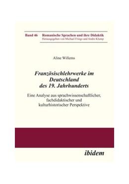 Abbildung von Willems | Französischlehrwerke im Deutschland des 19. Jahrhunderts | 2013 | Eine Analyse aus sprachwissens... | 46
