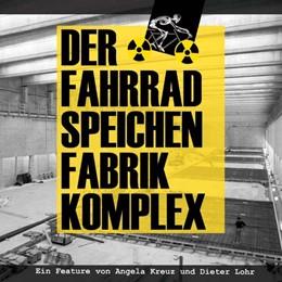 Abbildung von Kreuz / Lohr | Der Fahrradspeichenfabrikkomplex | 2009