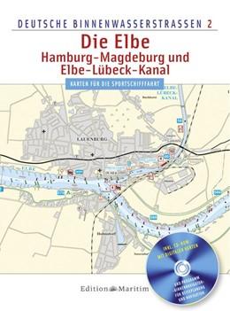 Abbildung von Deutsche Binnenwasserstraßen 02. Die Elbe / Hamburg - Magdeburg und Elbe-Lübeck - Kanal | 2. Auflage | 2014 | beck-shop.de