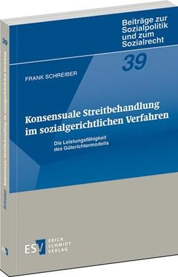 Abbildung von Schreiber | Konsensuale Streitbehandlung im sozialgerichtlichen Verfahren | 2013 | Die Leistungsfähigkeit des Güt... | 39
