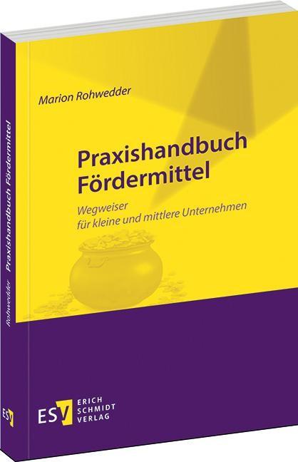 Praxishandbuch Fördermittel | Rohwedder, 2013 | Buch (Cover)