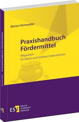 Abbildung von Rohwedder   Praxishandbuch Fördermittel   1. Auflage   2013   beck-shop.de