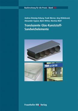 Abbildung von Dimmig-Osburg / Werner / Hildebrand | Transluzente Glas-Kunststoff-Sandwichelemente | 2013 | 106