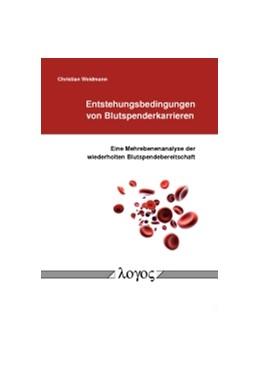 Abbildung von Weidmann | Entstehungsbedingungen von Blutspenderkarrieren | 1. Auflage | 2013 | beck-shop.de