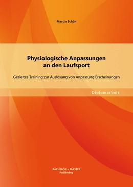 Abbildung von Schön | Physiologische Anpassungen an den Laufsport: Gezieltes Training zur Auslösung von Anpassung Erscheinungen | 2013