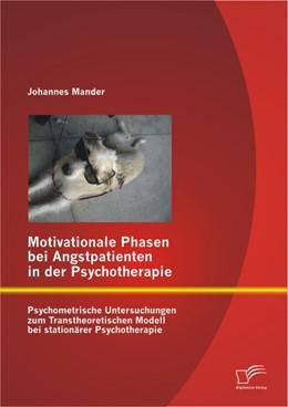 Abbildung von Mander | Motivationale Phasen bei Angstpatienten in der Psychotherapie: Psychometrische Untersuchungen zum Transtheoretischen Modell bei stationärer Psychotherapie | 2013