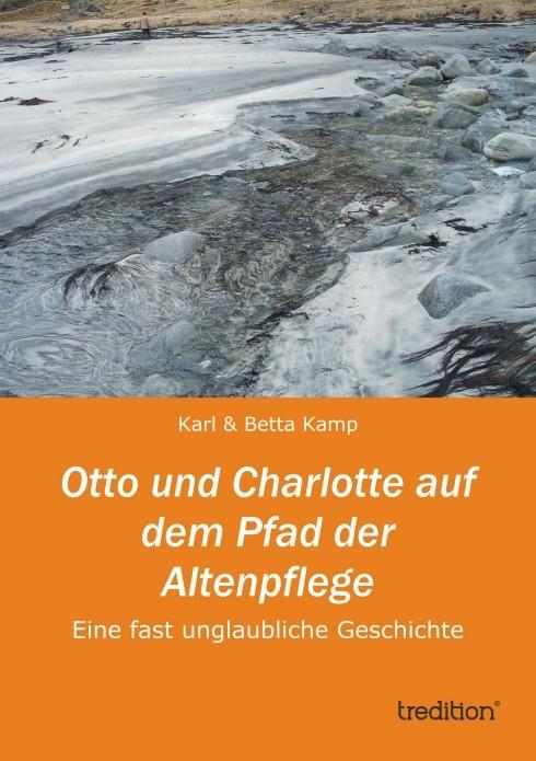 Otto und Charlotte auf dem Pfad der Altenpflege   Kamp, 2013   Buch (Cover)