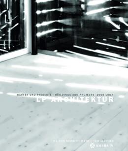 Abbildung von Mayr / Lechner | LP Architektur | 2013 | Bauten und Projekte / Building...
