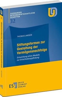 Abbildung von Jansen | Stiftungsformen zur Gestaltung der Vermögensnachfolge | 2013 | Entwicklung eines Modells zur ... | 32