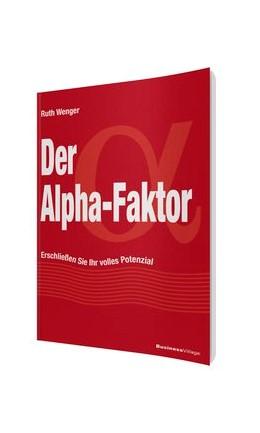Abbildung von Wenger | Der Alpha-Faktor | 2013 | Erschließen Sie Ihr volles Pot...