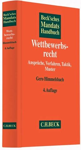 Abbildung von Beck'sches Mandatshandbuch Wettbewerbsrecht | 4. Auflage | 2014 | beck-shop.de