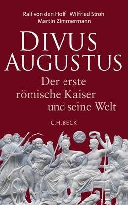 Abbildung von Hoff, Ralf von den / Stroh, Wilfried / Zimmermann, Martin | Divus Augustus | 2014 | Der erste römische Kaiser und ...