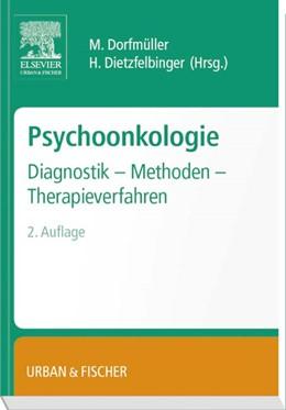 Abbildung von Dorfmüller / Dietzfelbinger | Psychoonkologie | 2014 | Diagnostik - Methoden - Therap...