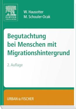 Abbildung von Hausotter / Schouler-Ocak | Begutachtung bei Menschen mit Migrationshintergrund | 2. Auflage | 2014 | beck-shop.de