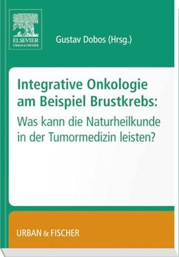 Abbildung von Dobos | Integrative Onkologie am Beispiel Brustkrebs | 2014 | Was kann die Naturheilkunde in...
