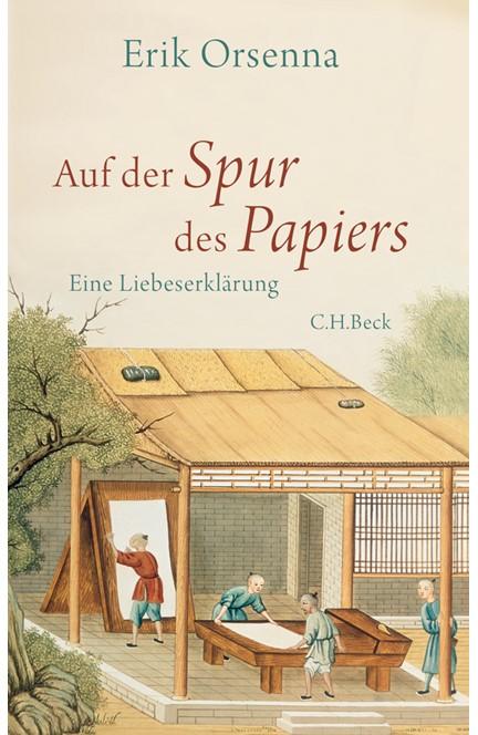 Cover: Érik Orsenna, Auf der Spur des Papiers