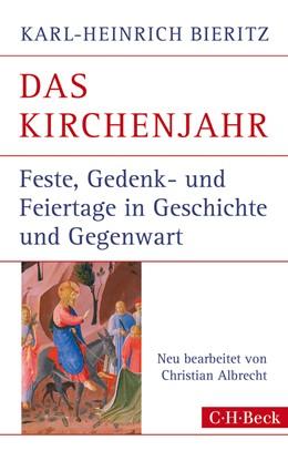 Abbildung von Bieritz, Karl-Heinrich   Das Kirchenjahr   9. Auflage   2014   447   beck-shop.de
