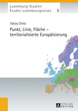 Abbildung von Chilla | Punkt, Linie, Fläche – territorialisierte Europäisierung | 2013 | Territorialisierte Europäisier... | 5