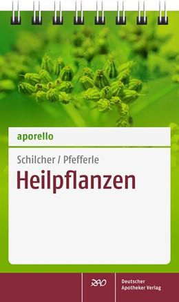 Abbildung von Schilcher / Pfefferle | aporello Heilpflanzen | 2013