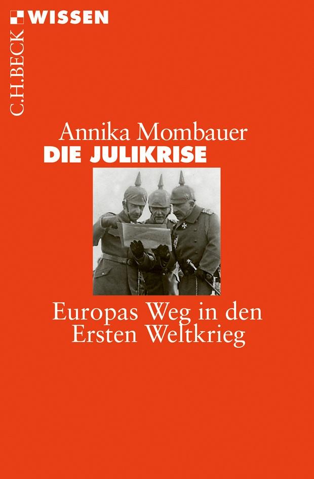 Die Julikrise | Mombauer, Annika | 2. Auflage, 2014 | Buch (Cover)