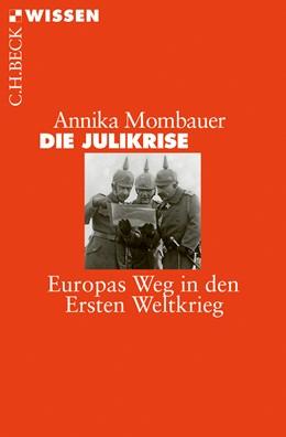 Abbildung von Mombauer, Annika | Die Julikrise | 2. Auflage | 2014 | 2825 | beck-shop.de