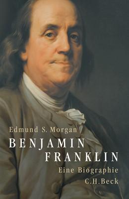 Abbildung von Morgan, Edmund | Benjamin Franklin | 2006 | Eine Biographie