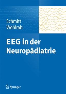 Abbildung von Schmitt / Wohlrab | EEG in der Neuropädiatrie | 2013