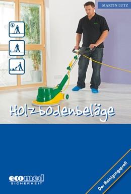 Abbildung von Lutz   Holzbodenbeläge   1. Auflage   2013   beck-shop.de