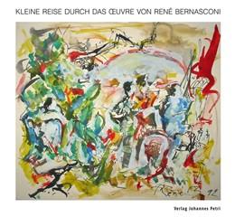 Abbildung von Warmund-Cordelier / Iselin-Bohrer | Kleine Reise durch das Oeuvre von René Bernasconi | 1. Auflage | 2013 | beck-shop.de