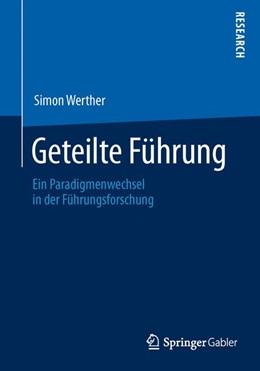 Abbildung von Werther | Geteilte Führung | 1. Auflage 2013 | 2013 | Ein Paradigmenwechsel in der F...