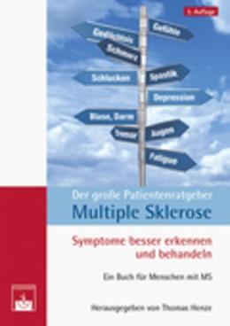 Abbildung von Henze | Der große Patientenratgeber Multiple Sklerose | 2013 | Symptome besser erkennen und b...