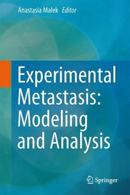 Abbildung von Malek | Experimental Metastasis: Modeling and Analysis | 1. Auflage | 2013 | beck-shop.de