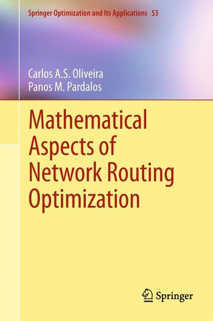 Mathematical Aspects of Network Routing Optimization | Oliveira / Pardalos, 2013 | Buch (Cover)