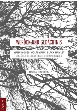 Abbildung von Hinrichs | Werden und Gedächtnis | 2013 | Mann Moses, Wolfsmann, Black H...