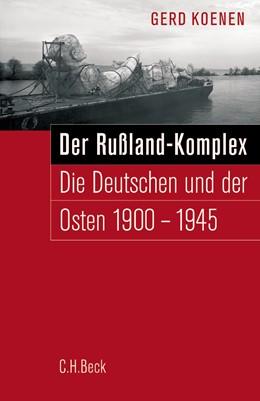 Abbildung von Koenen, Gerd | Der Russland-Komplex | 2005 | Die Deutschen und der Osten 19...