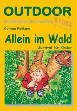 Abbildung von Politano | Allein im Wald | 3. Auflage | 2011 | Survival für Kinder