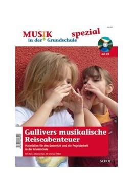 Abbildung von Schempp-Hilbert / Koch / Heyer | Gullivers musikalische Reiseabenteuer | 2013 | Materialien für den Unterricht...