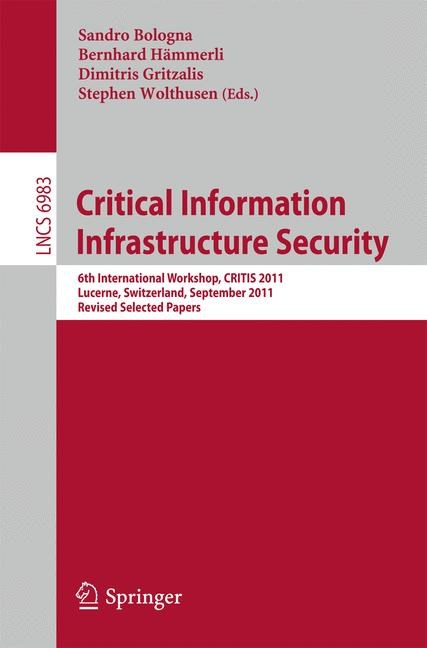 Critical Information Infrastructure Security | Bologna / Hämmerli / Gritzalis / Wolthusen, 2013 | Buch (Cover)