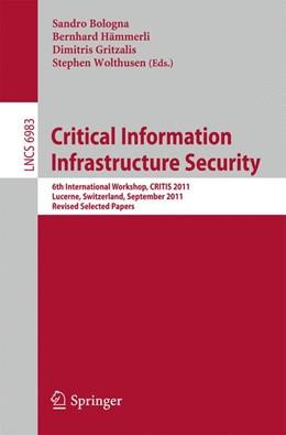 Abbildung von Bologna / Hämmerli / Gritzalis / Wolthusen | Critical Information Infrastructure Security | 2013 | 6th International Workshop, CR...