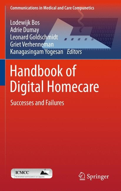 Handbook of Digital Homecare | Bos / Dumay / Goldschmidt / Verhenneman / Yogesan, 2013 | Buch (Cover)