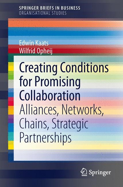 Creating Conditions for Promising Collaboration | Kaats / Opheij, 2013 | Buch (Cover)