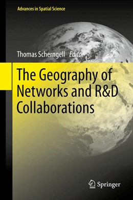 Abbildung von Scherngell   The Geography of Networks and R&D Collaborations   2014