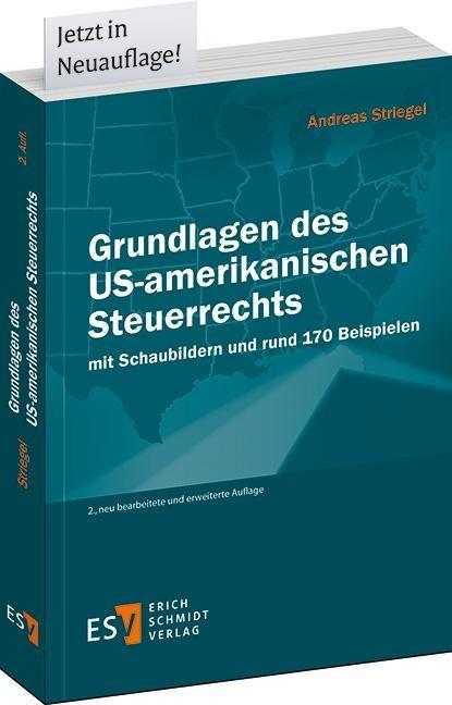 Grundlagen des US-amerikanischen Steuerrechts   Striegel   2., neu bearbeitete und erweiterte Auflage, 2013   Buch (Cover)