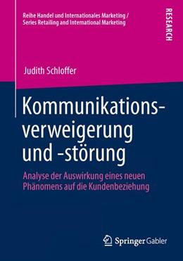 Abbildung von Schloffer | Kommunikationsverweigerung und -störung | 1. Auflage 2013 | 2013 | Analyse der Auswirkung eines n...