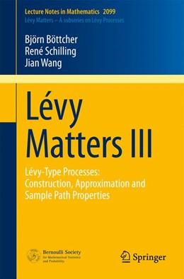 Abbildung von Böttcher / Schilling / Wang | Lévy Matters III | 2014 | Lévy-Type Processes: Construct... | 2099