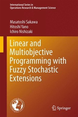 Abbildung von Sakawa / Yano / Nishizaki | Linear and Multiobjective Programming with Fuzzy Stochastic Extensions | 2013 | 203